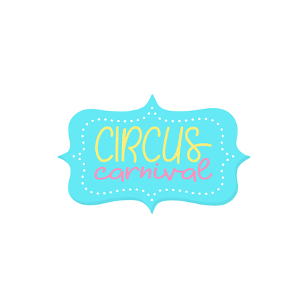 Circus carnival yellow and pink hand written vector text. Fair, circus carnival blue label, sticker. Isolated.