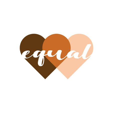 Equal heart vector illustration. No racism, black lives matter, skin color equality, lovely supportive graphic writing in two penetrating heart shapes in skin colors. Isolated.