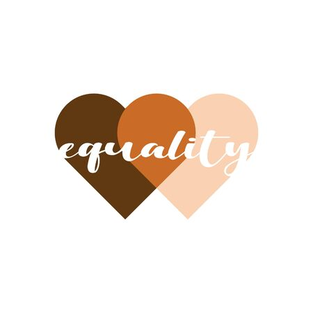 Equality heart vector illustration. No racism, skin color equality, lovely supportive graphic writing in two penetrating heart shapes in skin colors. Isolated.