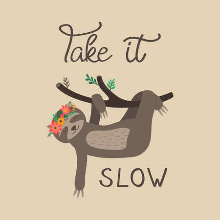 Take it slow sloth vector illustration. Cute funny sloth with xmas festive flower and leaves headband wreath, isolated greeting card with text.