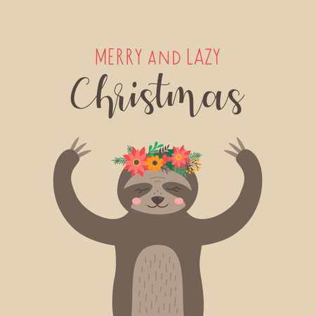 Merry and lazy Christmas sloth vector illustration. Cute funny sloth with xmas festive flower and leaves headband wreath, isolated greeting card with text.