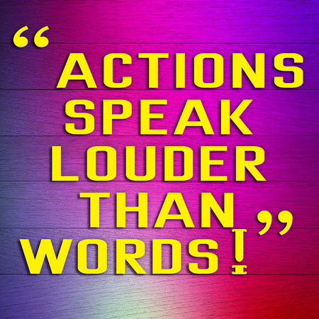 louder: ACTIONS SPEAK LOUDER THAN WORDS message on colorful background Stock Photo