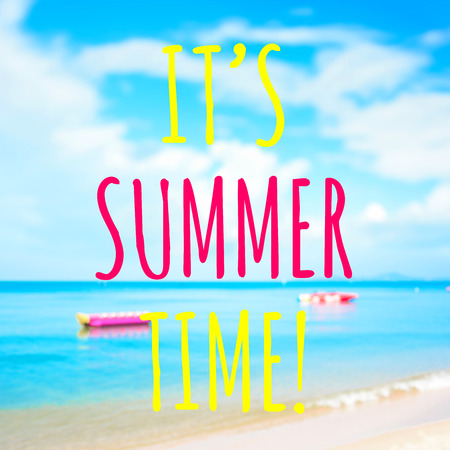 Colorful text, ITS SUMMER TIME, on blur beach background