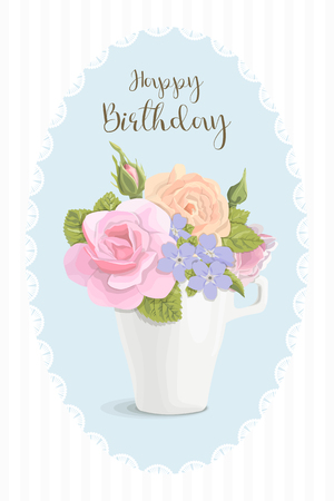 Vintage romantic card flowers in cup on Happy birthday, vector illustration. Delicate bouquet roses, buds, leaves, cup with inscription for congratulations, wedding, invitations