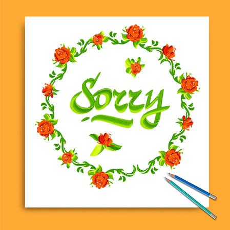 pardon: Tiré par la main la carte Désolé. Typographie et de fleurs. Vector illustration