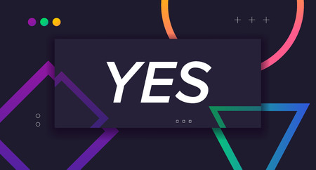 Banner Yes. Design concept in with text Yes. Icon message for banner or poster. Template for web, print, presentation with Yes text. Vector stock Illustration.