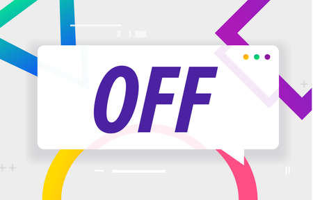 OFF in design banner. vector template for web, print, presentation . Simple banner with minimal phrase. Trendy flat geometric print. Creative vector stock decoration.