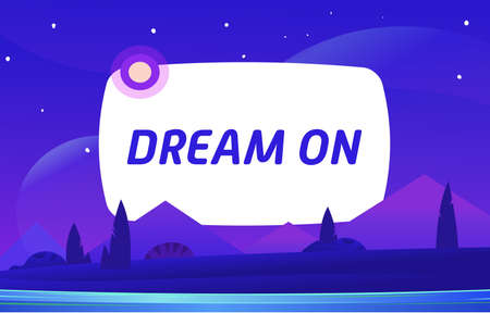 DREAM ON Vector night environment with sky clouds. Moonlight.