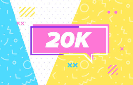 20 k followers or 20000 in design banner. vector template for web, print, presentation . Simple banner with minimal phrase. Trendy flat geometric print. Creative vector stock decoration.