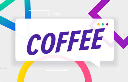 COFFEE in design banner. vector template for web, print, presentation . Simple banner with minimal phrase. Trendy flat geometric print. Creative vector stock decoration.