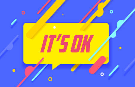 IT IS OK in design banner. vector template for web, print, presentation . Simple banner with minimal phrase. Trendy flat geometric print. Creative vector stock decoration.