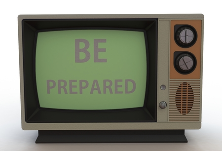 be prepared: BE PREPARED, message on vintage TV