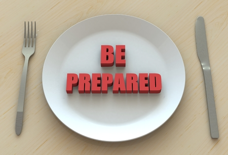 be prepared: BE PREPARED, message on dish