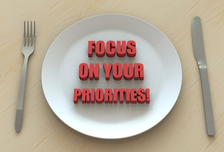 priorities: FOCUS ON YOUR PRIORITIES!, message on dish