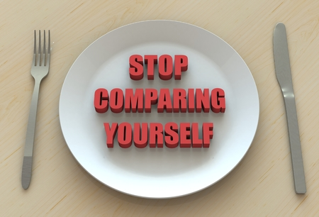 comparing: STOP COMPARING YOURSELF, message on dish