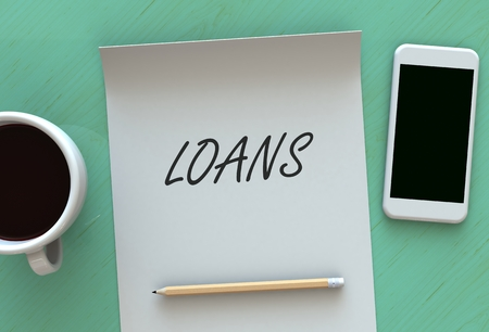 loans: Loans, message on paper, smart phone and coffee on table, 3D rendering