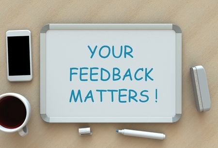 matters: Your Feedback Matters, message on whiteboard, smart phone and coffee on table, 3D rendering