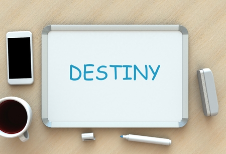 destiny: Destiny, message on whiteboard, smart phone and coffee on table, 3D rendering