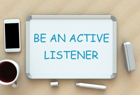 listener: Be An Active Listener, message on whiteboard, smart phone and coffee on table, 3D rendering