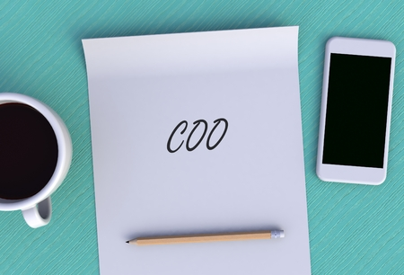 coo: COO, message on paper, smart phone and coffee on table, 3D rendering