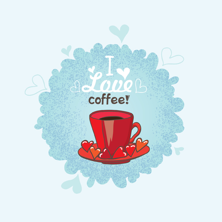 textur: Poster cup of coffee with an inscription. Red mug with brown beverage, and the inscription: I love coffee. Textur? background. Illustration