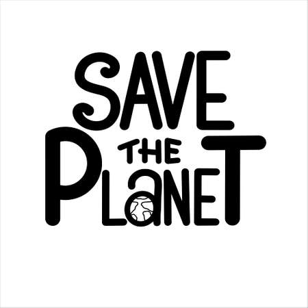 SAVE THE PLANET hand lettering motivational vector typography illustration for poster print postcard card banner, t shirt print and gift design Vector Illustration