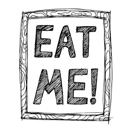 eat me: Hand-drawn illustrations. Postcard eat me. Black and white lettering on a wooden board.