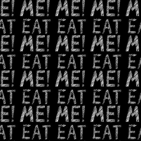 eat me: Hand-drawn illustrations. Postcard eat me. Black and white lettering on a wooden board. Seamless pattern. Illustration