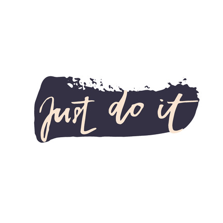 just in time: Just do it. Motivational quote about work. lettering phrase black at white background. Modern brush calligraphy.  lettering element for your design.