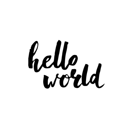 black ink: Hello world. Modern calligraphy text, with brush and black ink, isolated on white background. design for new blogs, social media, baby shower Illustration