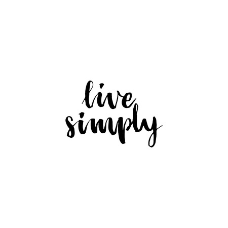 simply: Live simply philosophical inscription. Hand drawn lettering design. Brush ink inscription for photo overlays, typography greeting card or t-shirt print, poster design. Illustration
