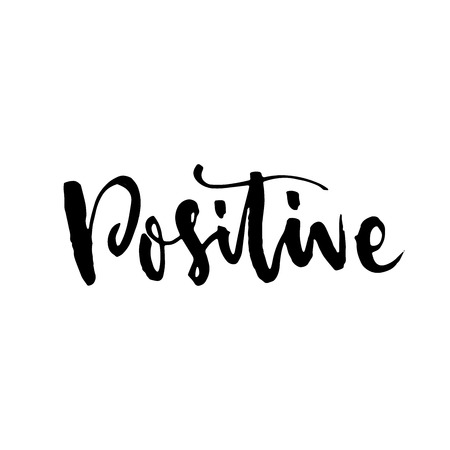 Positive. Positive handwritten brush typography. Hand lettering and typography design can be used for print: bags, t-shirts, home decor, posters, cards, and for web: banners, blogs, advertisement.