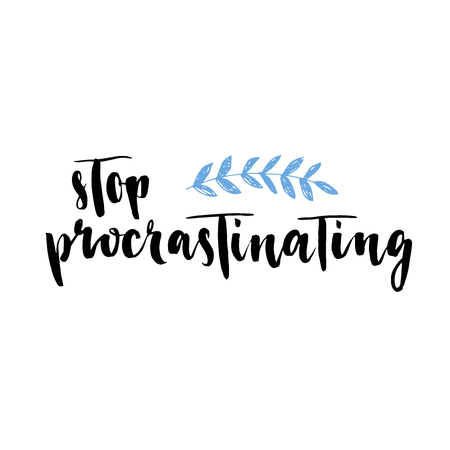 wet paint: Stop procrastinating, brush lettering. Modern calligraphy. Can be used for print: bags, t-shirts, home decor, posters, cards, and for web: banners, blogs, advertisement. Illustration