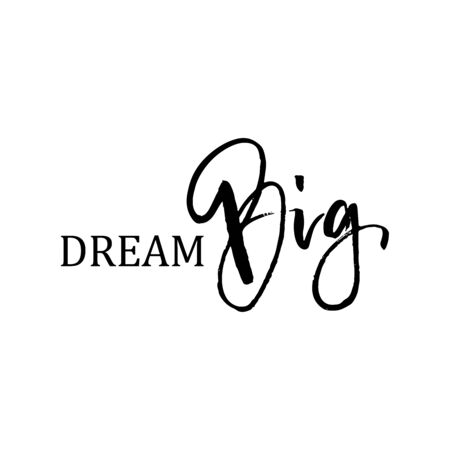 Dream big hand painted brush lettering. Modern brush calligraphy. Isolated on white background. Hand drawn lettering element for your design.