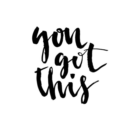 You got this. Hand drawn lettering element for your design. Brush ink inscription for photo overlays, typography greeting card or t-shirt print, flyer, poster design, home decor and for web. Ilustração Vetorial