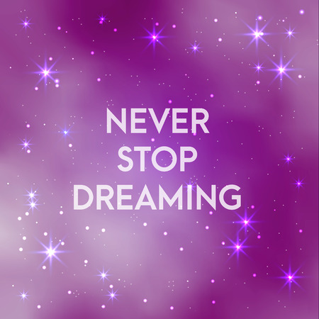 inspiring: Space galaxy vector background with inspiring motivational text never stop dreaming