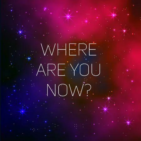 lost in thought: Space galaxy vector background with where are you now text message