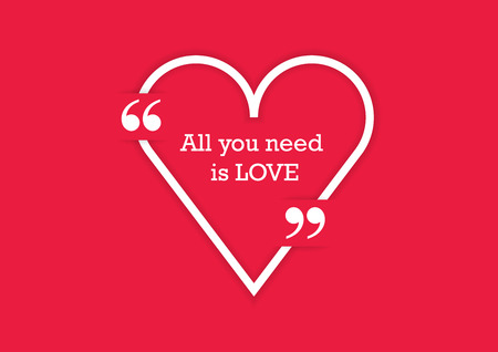title emotions: All you need is love. Quote Typographical Poster Template with heart