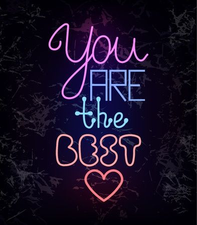 compliment: You are the best, colorful glowing neon light wire lettering on black textured background. Compliment for a friend, dark card with glowing multicolor text. Futuristic greeting card with nice words.