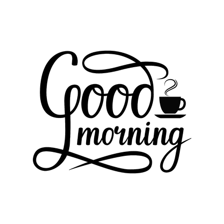 Handwritten lettering Good morning and a cup of coffee, vector illustration