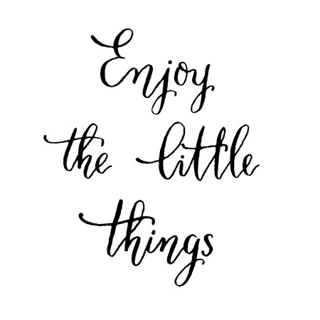 calligraphy pen: Enjoy the little things hand lettering vector. Modern calligraphy pen and ink.
