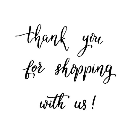 calligraphy pen: Thank you for shopping with us, hand lettering vector. Modern calligraphy pen and ink.