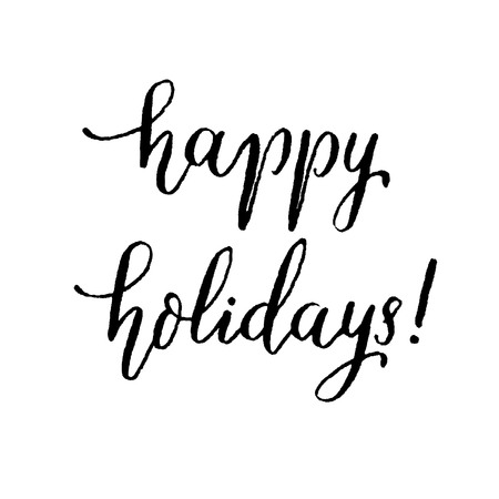 calligraphy pen: Happy holidays, hand lettering vector. Modern calligraphy pen and ink. Illustration