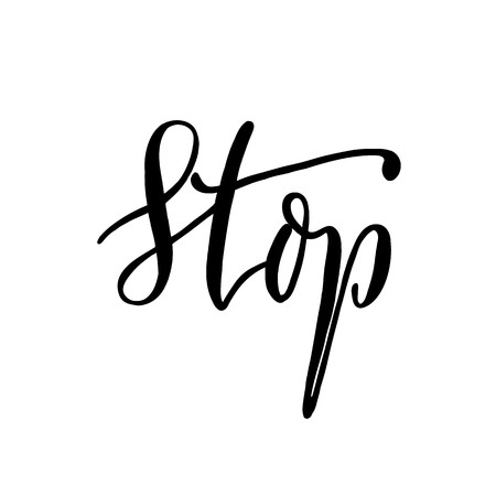 positive energy: Stop, hand lettering vector. Modern calligraphy pen and ink.