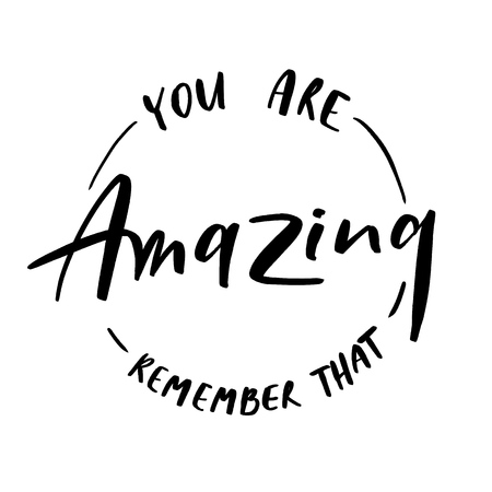 You are amazing remember that -  round stamp  inscription hand l
