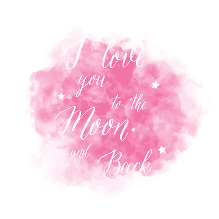 I love you to the moon and back - lettering on pink watercolor background.