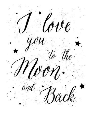I love you to the moon and back - lettering.