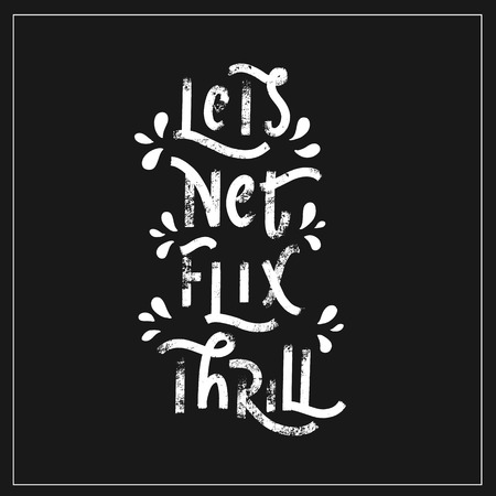 Lets netflix thrilll - hand lettering halloween vector. Illustration