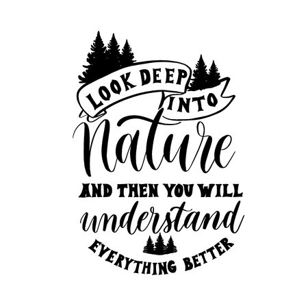 Look deep into nature and then you will understand everything better - hand lettering poster vector.