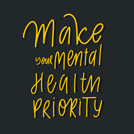 Make your mental health priority hand lettering vector inscription.